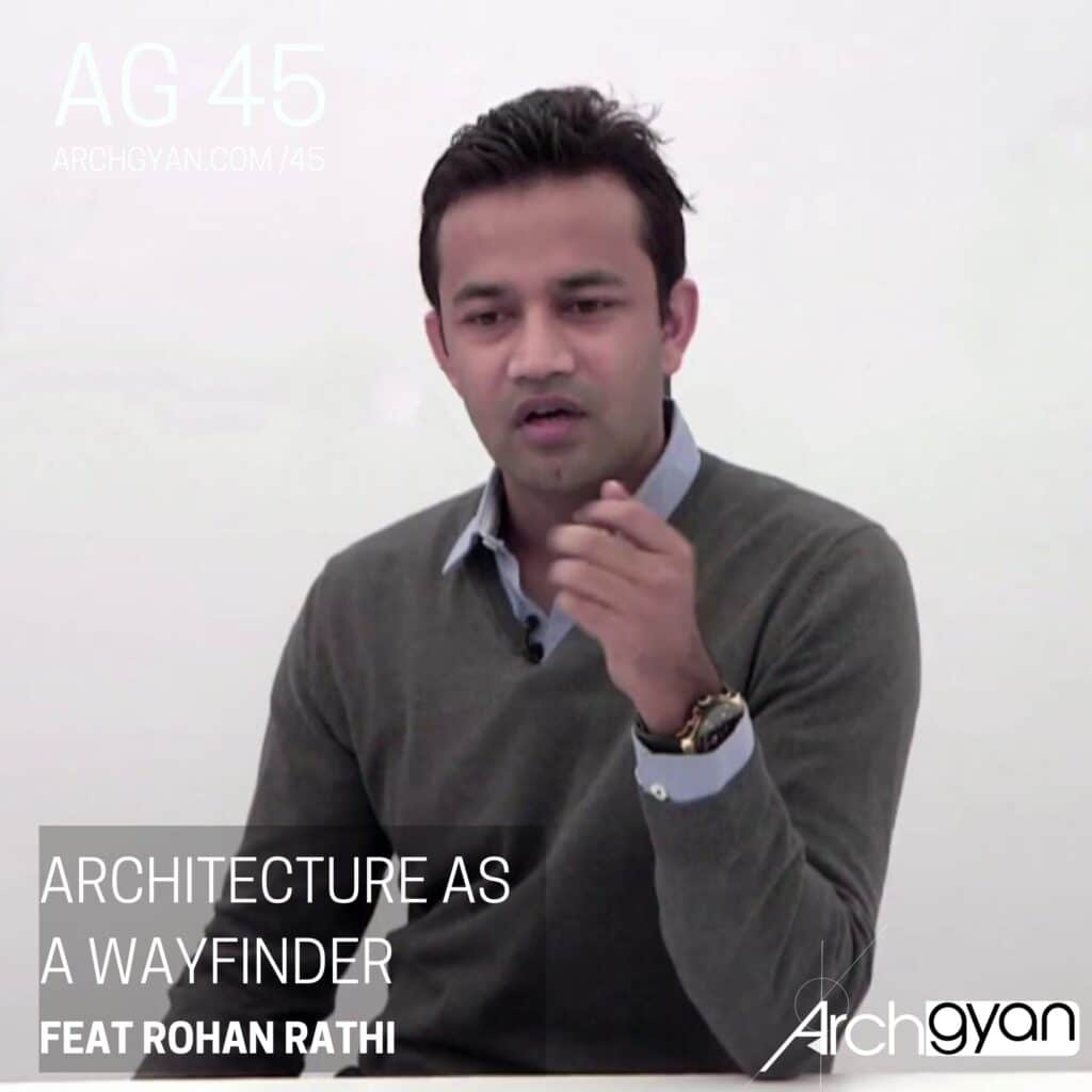 Architecture as a Wayfinder with Rohan Rathi