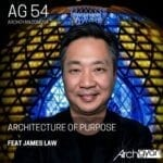 Architecture of Purpose with James Law | AG 54