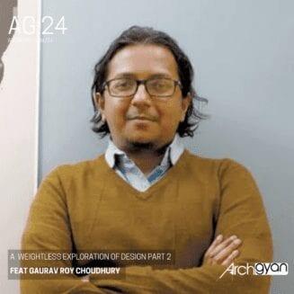 A Seamless Exploration of Design with Gaurav Roy Choudhury | AG 24
