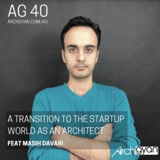 A Transition to the Startup World as an Architect with Masih Davari