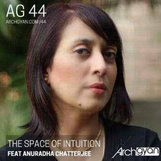 The Space of Intuition with Dr. Anuradha Chatterjee | AG 44