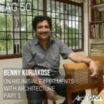 Read more about the article Benny Kuriakose – On His Initial Experiments with Architecture Part 1 | AG 50