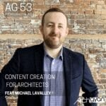 Read more about the article Content Creation in Architecture ft. Michael Lavalley  AG | 53