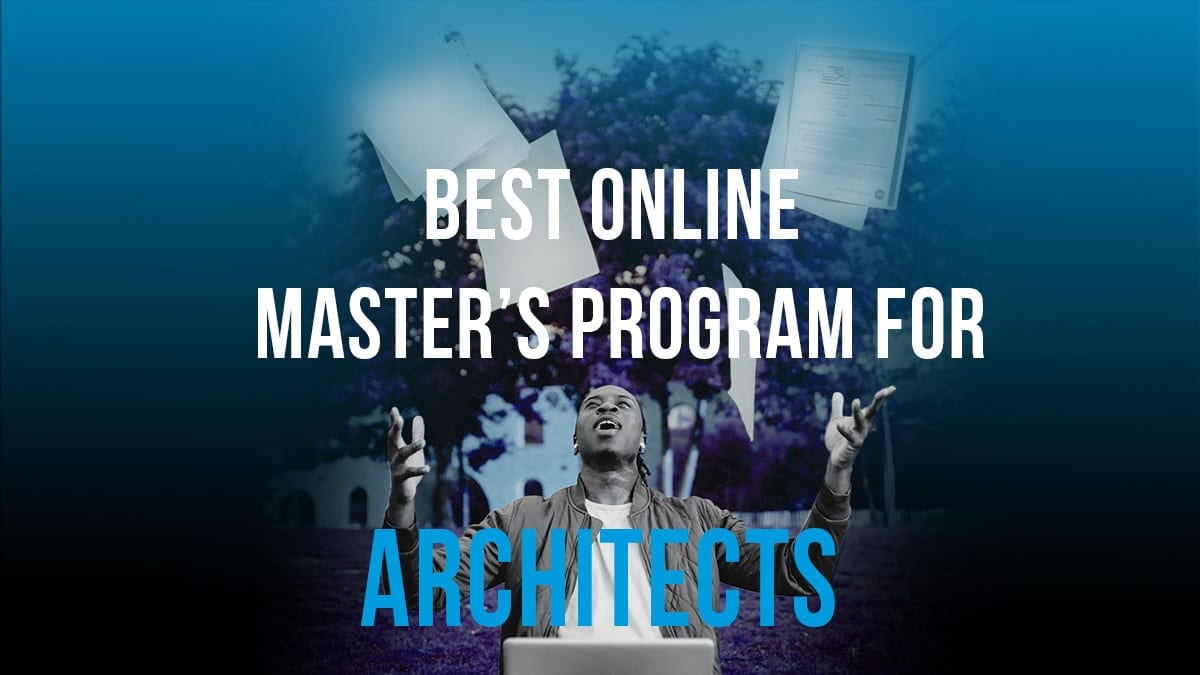 Best Online Master's Program for Architects | Archgyan