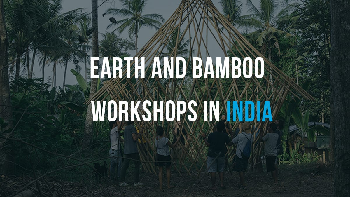 Earth and Bamboo Workshops in India | Archgyan