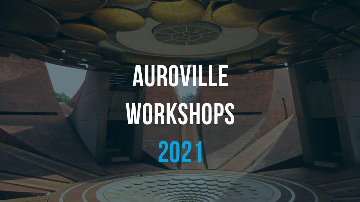 Auroville Workshops 2021 | Archgyan