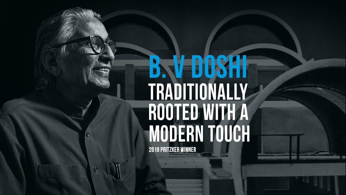 B.V Doshi   Traditionally Rooted With A Modern Touch   Archgyan
