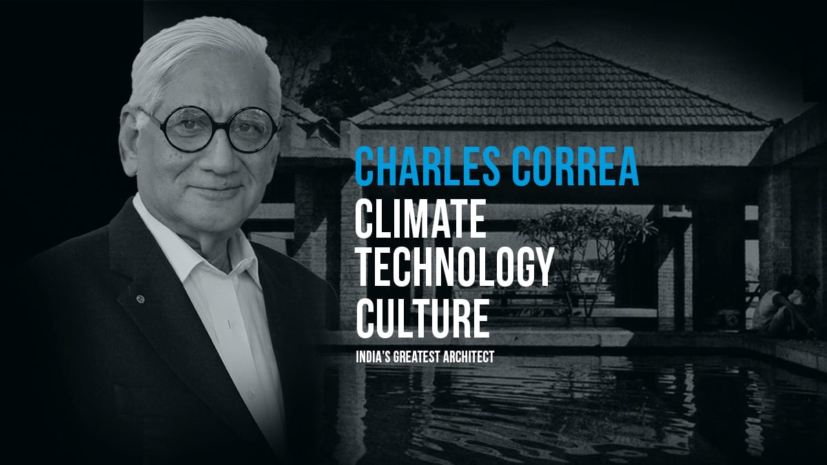 Charles Correa | Climate, Technology, Culture | Archgyan