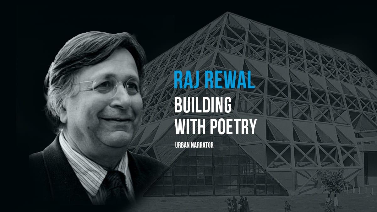 Raj Rewal | Building with Poetry | Urban Narrator | Archgyan